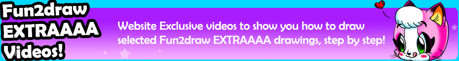 Website Exclusive videos to show you how to draw selected Fun2draw EXTRAAAA drawings, step by step!